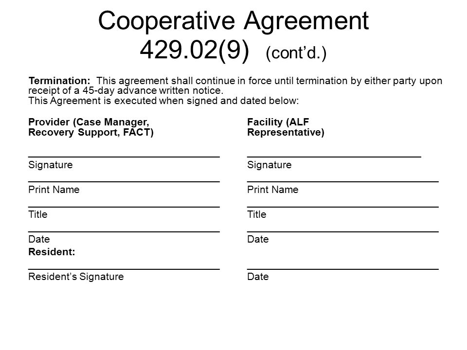 Termination: This agreement shall continue in force until termination by either party upon receipt of a 45-day advance written notice.