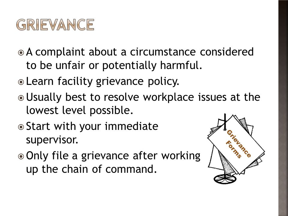  A complaint about a circumstance considered to be unfair or potentially harmful.