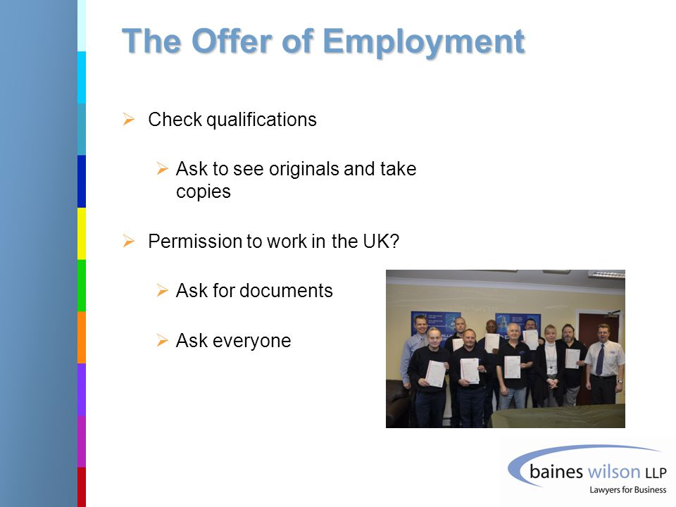 The Offer of Employment  Check qualifications  Ask to see originals and take copies  Permission to work in the UK.
