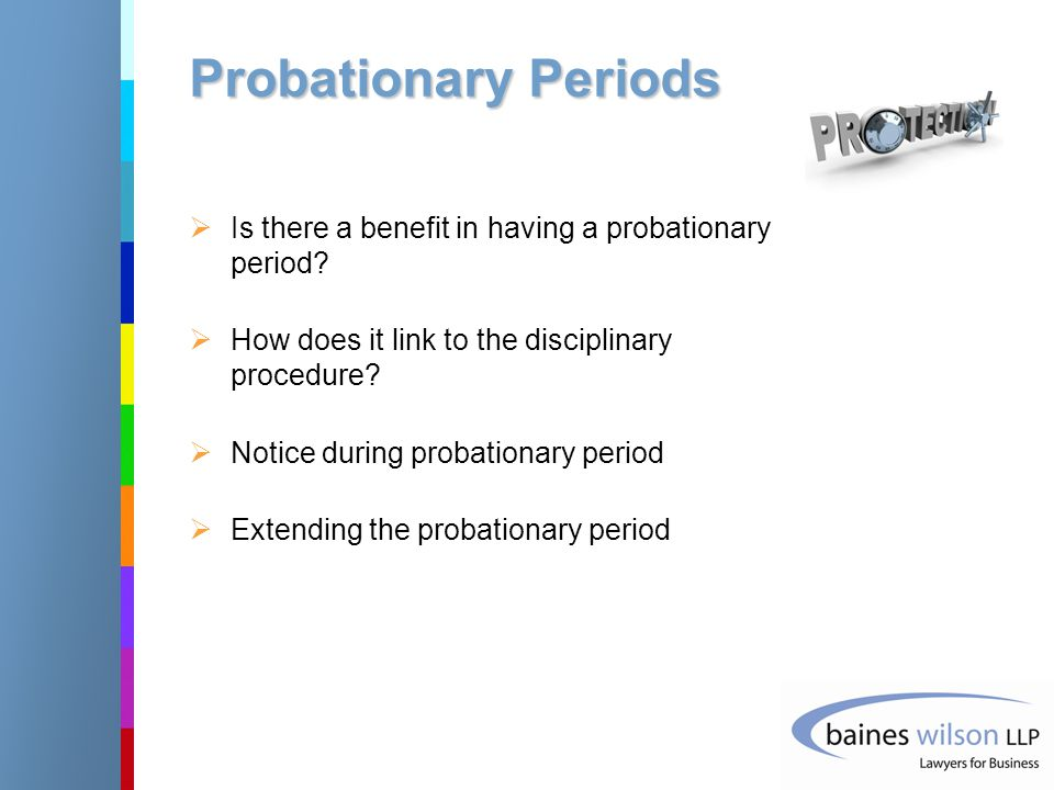 Probationary Periods  Is there a benefit in having a probationary period.