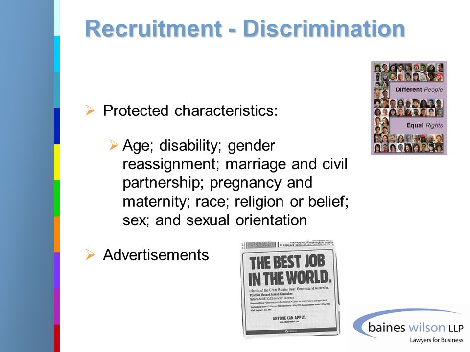 Recruitment – Data Protection  Candidates should be made aware their personal data is being held  The reason (ie the recruitment process)  Duration (eg 2 years)  Unsuccessful candidates  Interview notes  Subject access request  Transfer of information to personnel file