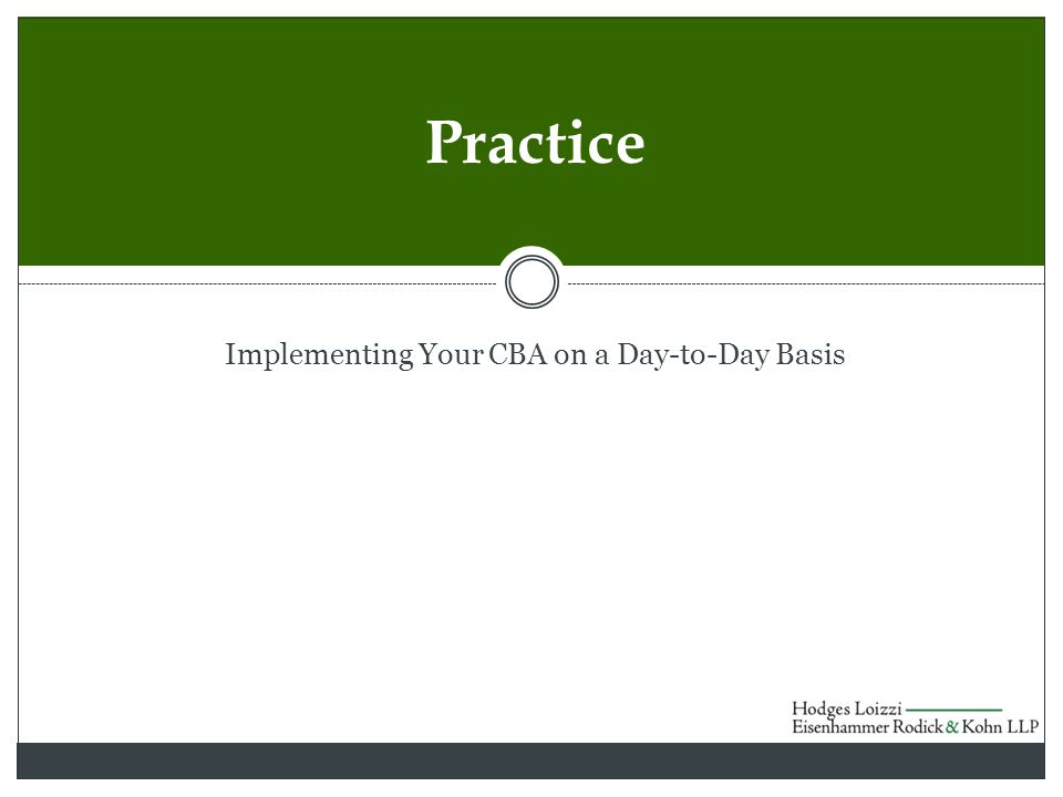 Implementing Your CBA on a Day-to-Day Basis Practice