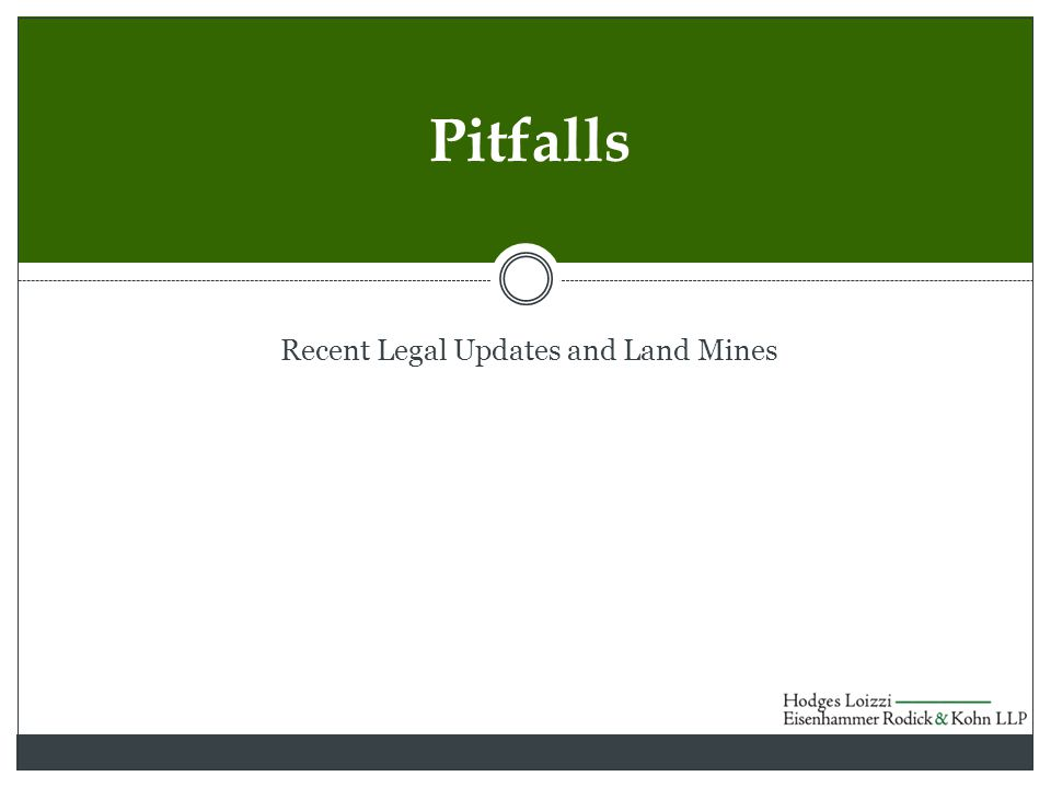 Recent Legal Updates and Land Mines Pitfalls