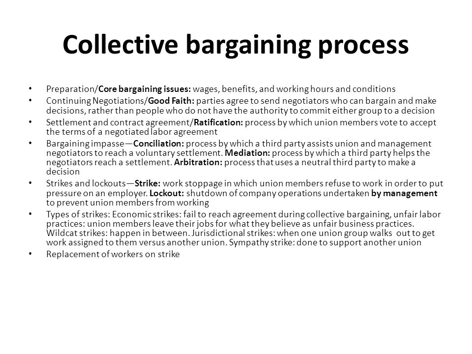 Collective bargaining process Preparation/Core bargaining issues: wages, benefits, and working hours and conditions Continuing Negotiations/Good Faith