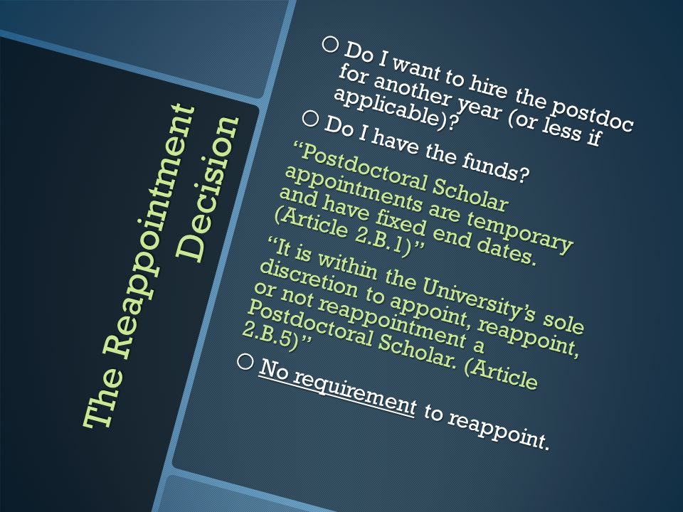 The Reappointment Decision o Do I want to hire the postdoc for another year (or less if applicable).