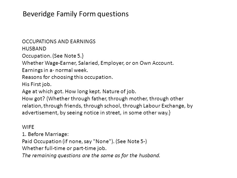 Beveridge Family Form questions OCCUPATIONS AND EARNINGS HUSBAND Occupation.