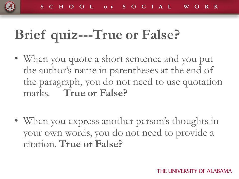 Brief quiz---True or False.