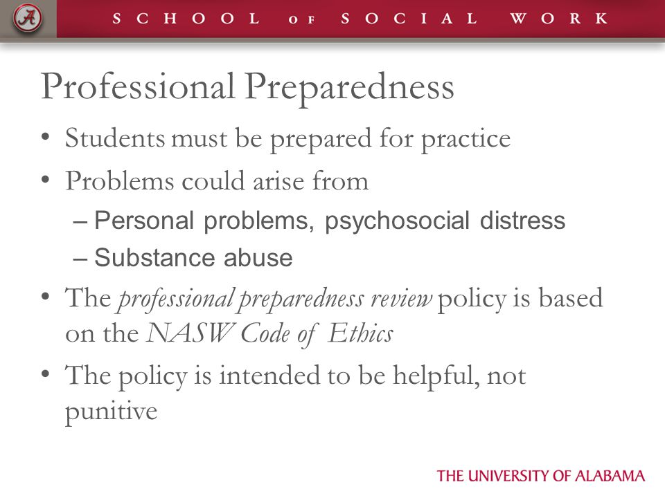 Professional Preparedness Students must be prepared for practice Problems could arise from –Personal problems, psychosocial distress –Substance abuse