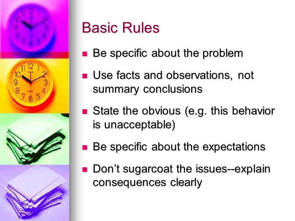 Basic Rules Be specific about the problem Be specific about the problem Use facts and observations, not summary conclusions Use facts and observations, not summary conclusions State the obvious (e.g.