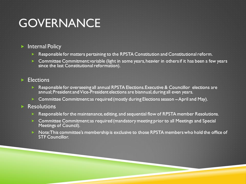 GOVERNANCE  Internal Policy  Responsible for matters pertaining to the RPSTA Constitution and Constitutional reform.
