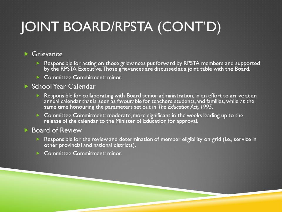 JOINT BOARD/RPSTA (CONT'D)  Grievance  Responsible for acting on those grievances put forward by RPSTA members and supported by the RPSTA Executive.