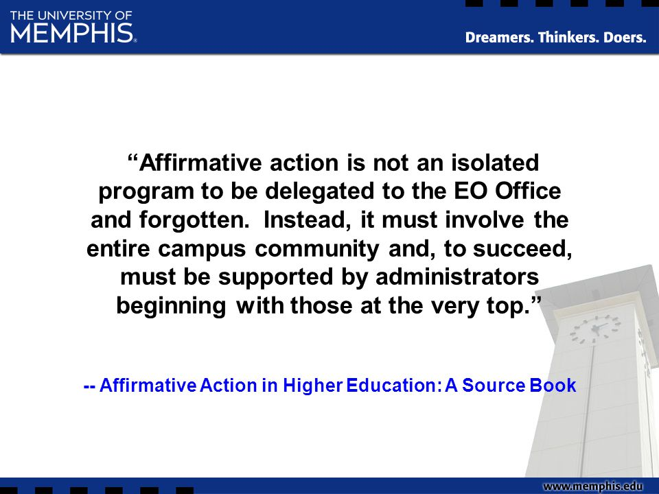 Affirmative action is not an isolated program to be delegated to the EO Office and forgotten.
