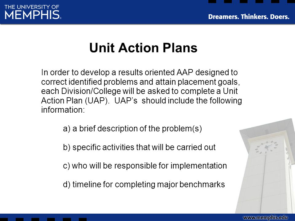 Unit Action Plans In order to develop a results oriented AAP designed to correct identified problems and attain placement goals, each Division/College will be asked to complete a Unit Action Plan (UAP).
