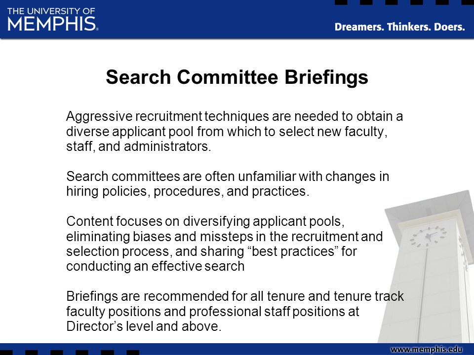 Search Committee Briefings Aggressive recruitment techniques are needed to obtain a diverse applicant pool from which to select new faculty, staff, and administrators.