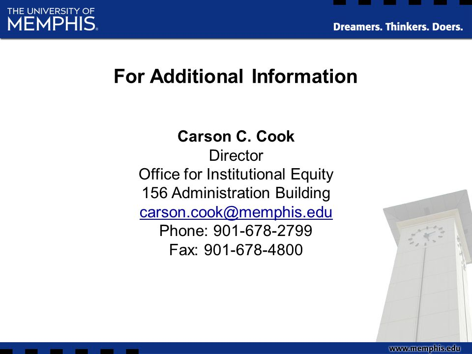 Carson C. Cook Director Office for Institutional Equity 156 Administration Building carson.cook@memphis.edu Phone: 901-678-2799 Fax: 901-678-4800 For
