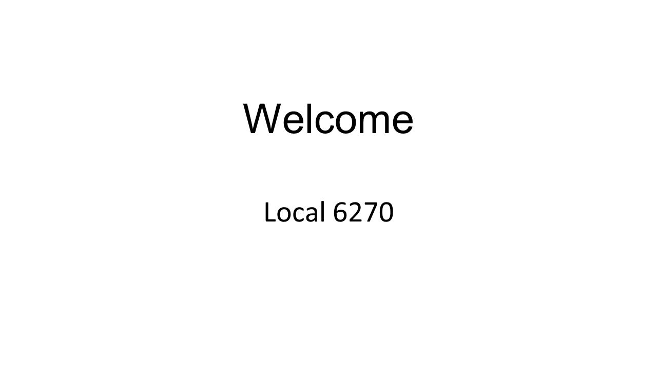 Welcome Local 6270