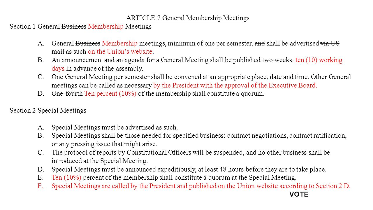 ARTICLE 7 General Membership Meetings Section 1General Business Membership Meetings A.General Business Membership meetings, minimum of one per semester, and shall be advertised via US mail as such on the Union's website.