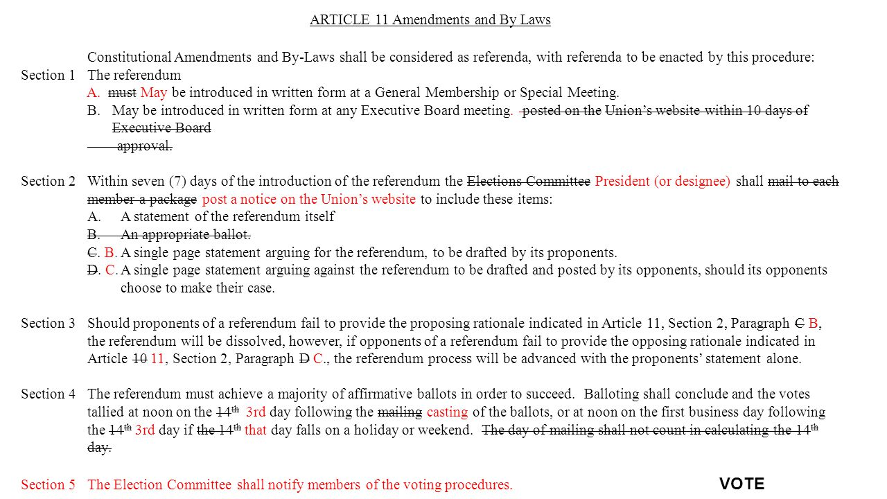 ARTICLE 11 Amendments and By Laws Constitutional Amendments and By-Laws shall be considered as referenda, with referenda to be enacted by this procedure: Section 1The referendum A.
