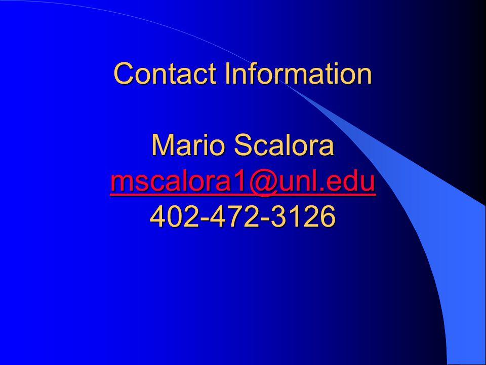 Contact Information Mario Scalora mscalora1@unl.edu 402-472-3126 mscalora1@unl.edu