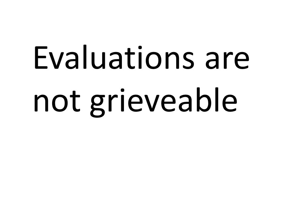 Evaluations are not grieveable