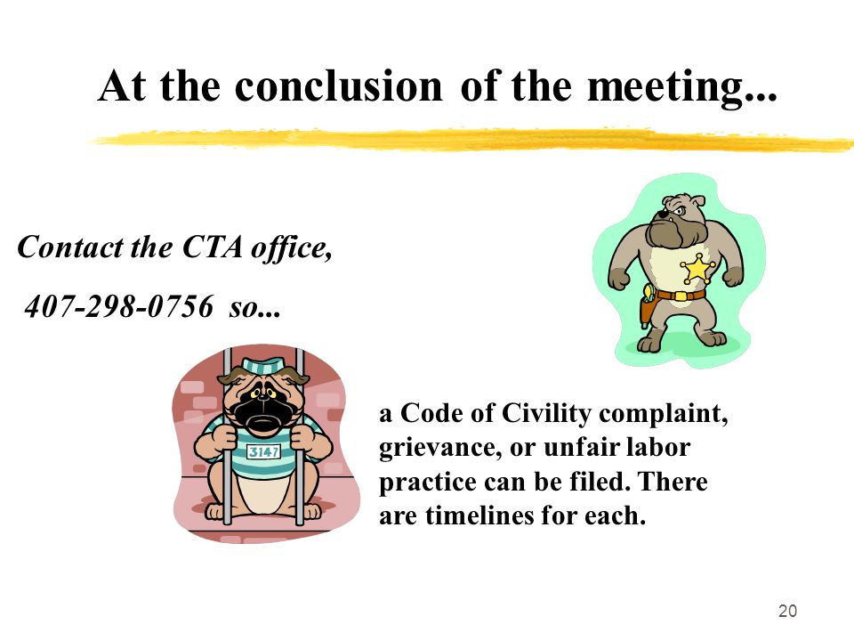 20 At the conclusion of the meeting... Contact the CTA office, 407-298-0756 so...