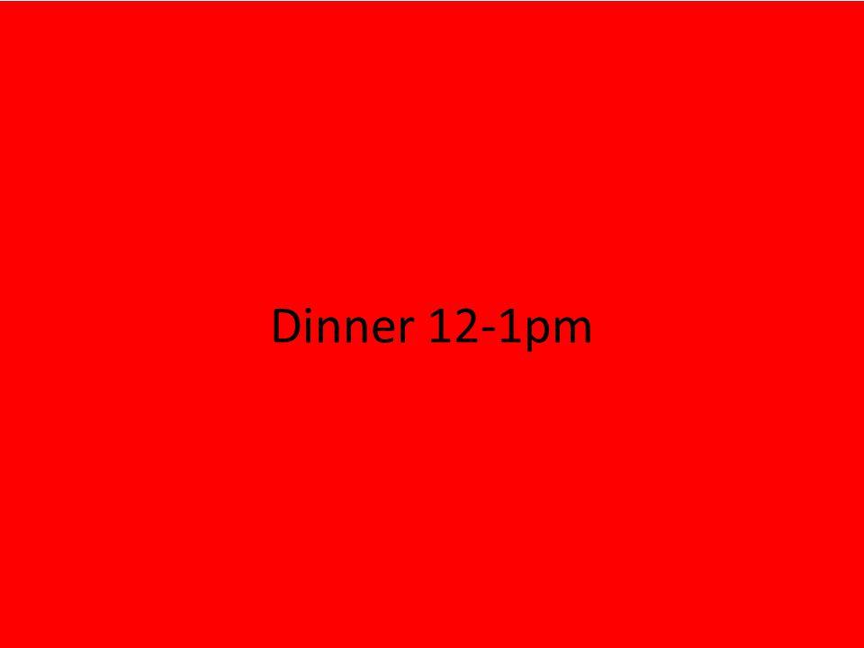 Dinner 12-1pm