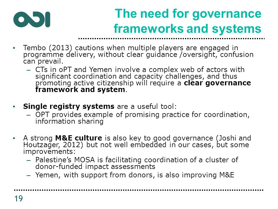 The need for governance frameworks and systems Tembo (2013) cautions when multiple players are engaged in programme delivery, without clear guidance /oversight, confusion can prevail.