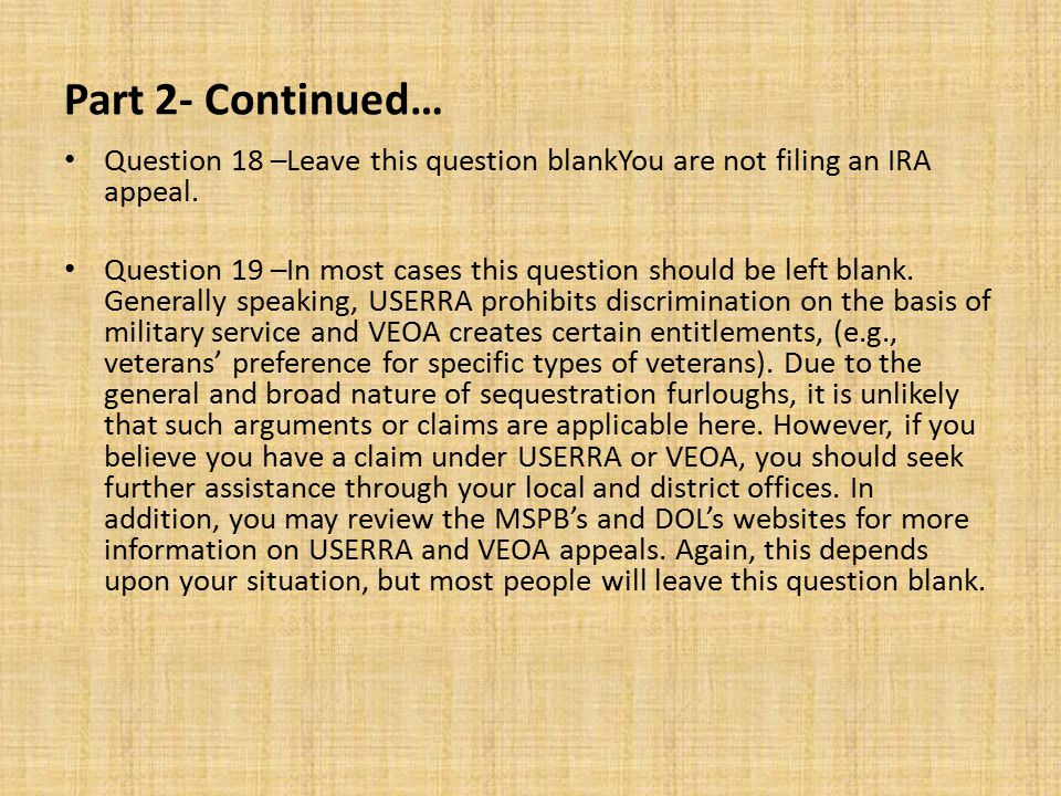 Part 2- Continued… Question 18 –Leave this question blankYou are not filing an IRA appeal.