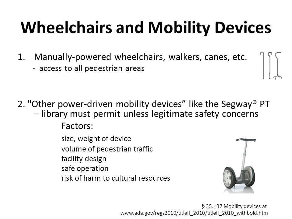 Wheelchairs and Mobility Devices 1.Manually-powered wheelchairs, walkers, canes, etc.