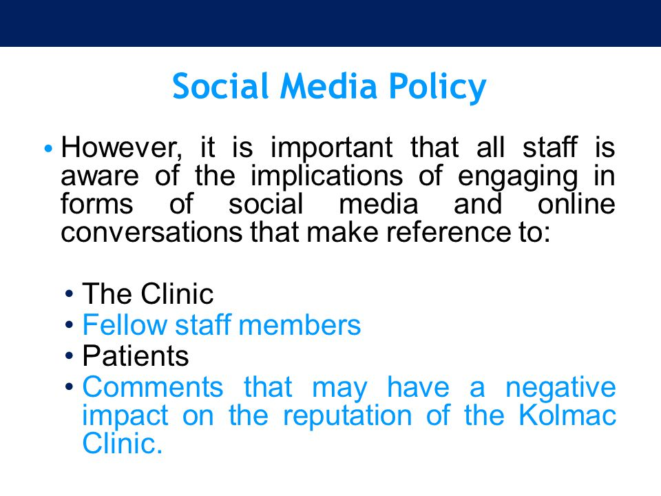 Social Media Policy However, it is important that all staff is aware of the implications of engaging in forms of social media and online conversations