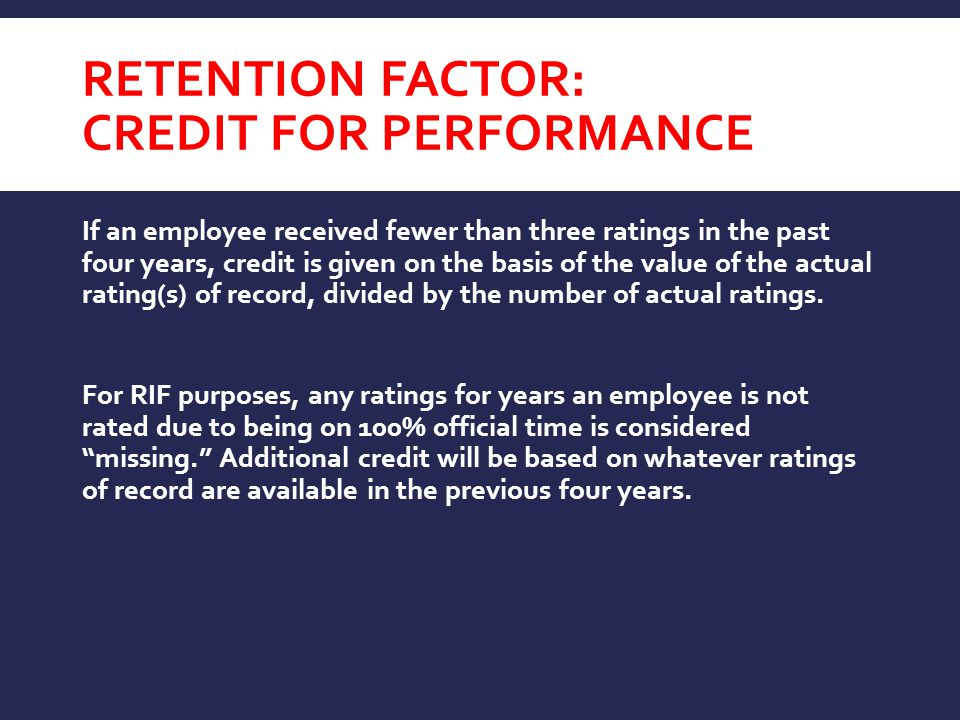 If an employee received fewer than three ratings in the past four years, credit is given on the basis of the value of the actual rating(s) of record, divided by the number of actual ratings.
