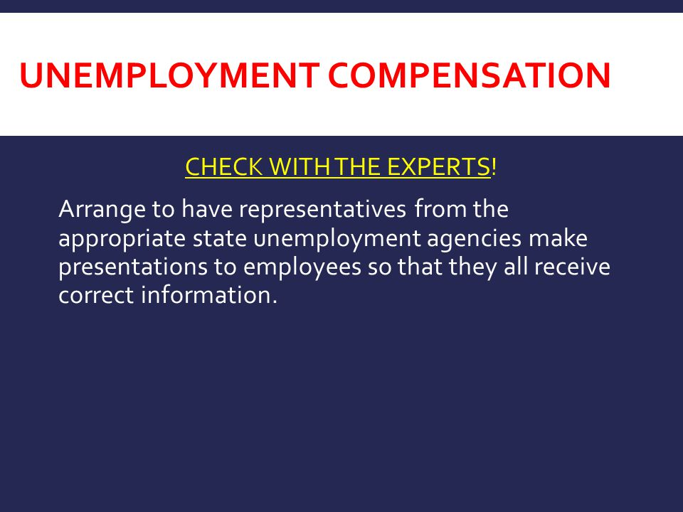 UNEMPLOYMENT COMPENSATION CHECK WITH THE EXPERTS.