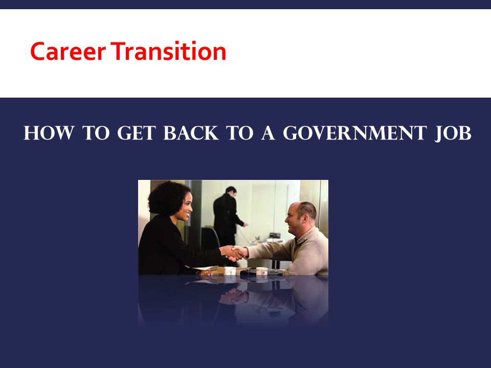 How to get back to a government Job Career Transition
