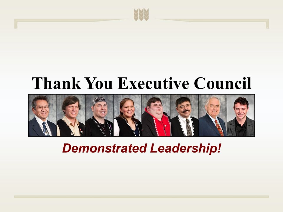 Thank You Executive Council Demonstrated Leadership!
