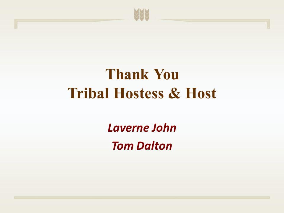Thank You Tribal Hostess & Host Laverne John Tom Dalton
