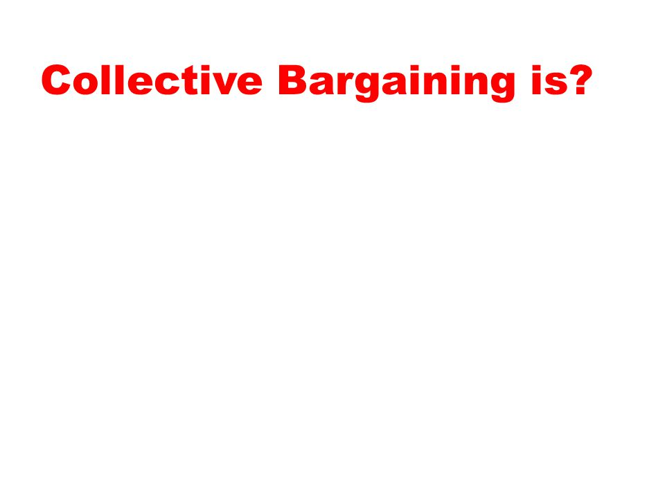 Collective Bargaining is