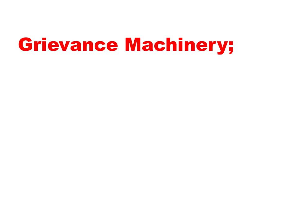 Grievance Machinery;