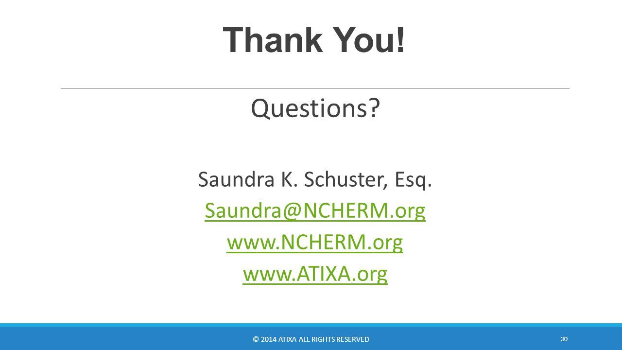 Thank You. Questions. Saundra K. Schuster, Esq.