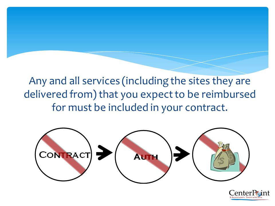 Any and all services (including the sites they are delivered from) that you expect to be reimbursed for must be included in your contract.