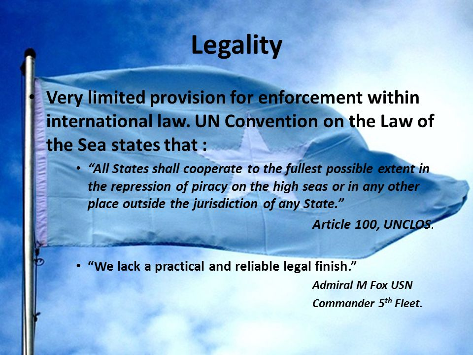 Legality Very limited provision for enforcement within international law.