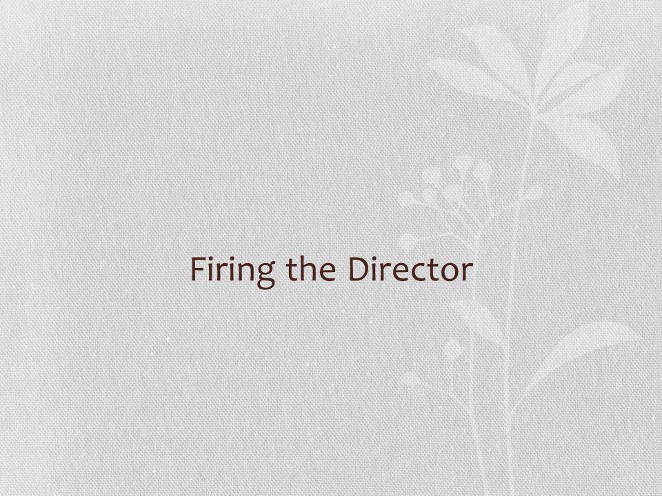 Firing the Director