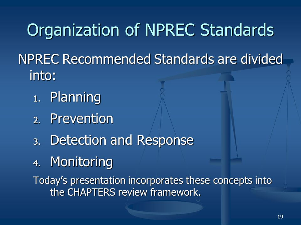 19 Organization of NPREC Standards NPREC Recommended Standards are divided into: 1. Planning 2. Prevention 3. Detection and Response 4. Monitoring Tod