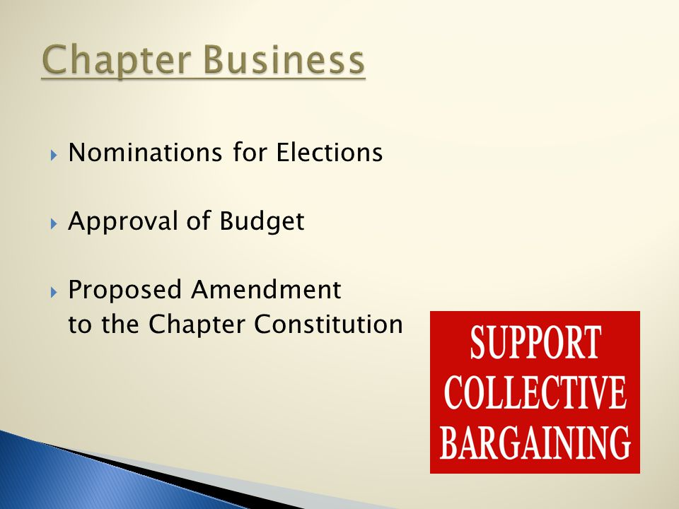  Nominations for Elections  Approval of Budget  Proposed Amendment to the Chapter Constitution