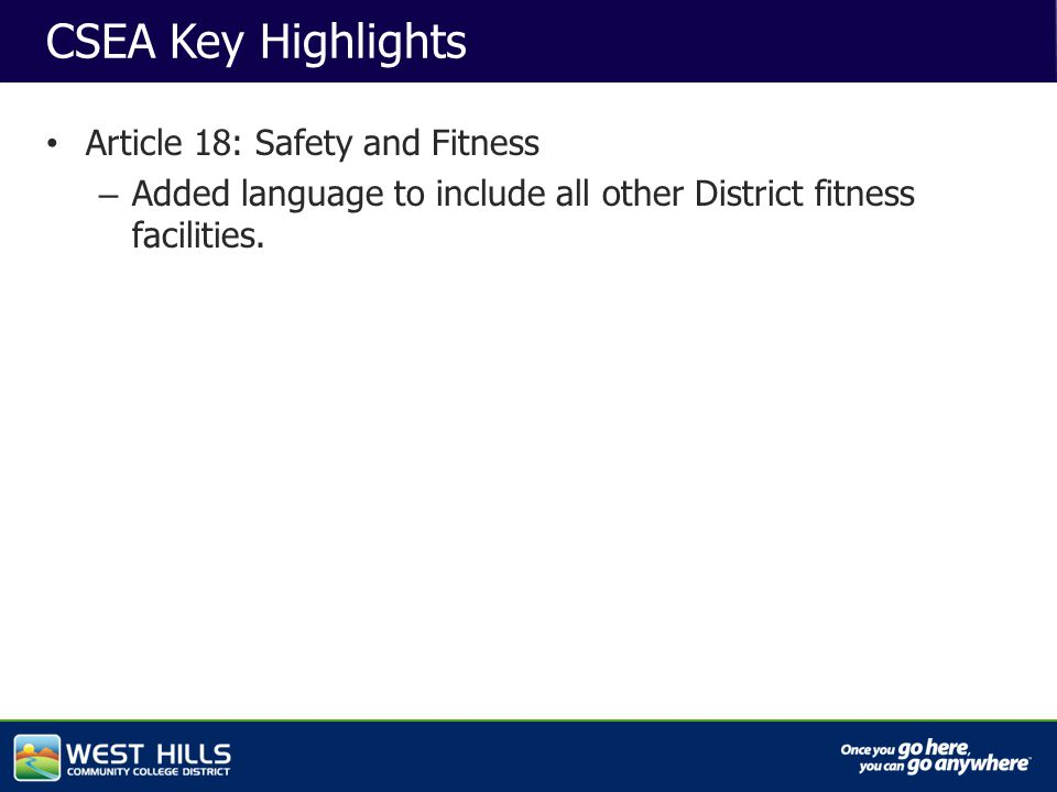 Capital Investments CSEA Key Highlights Article 18: Safety and Fitness – Added language to include all other District fitness facilities.