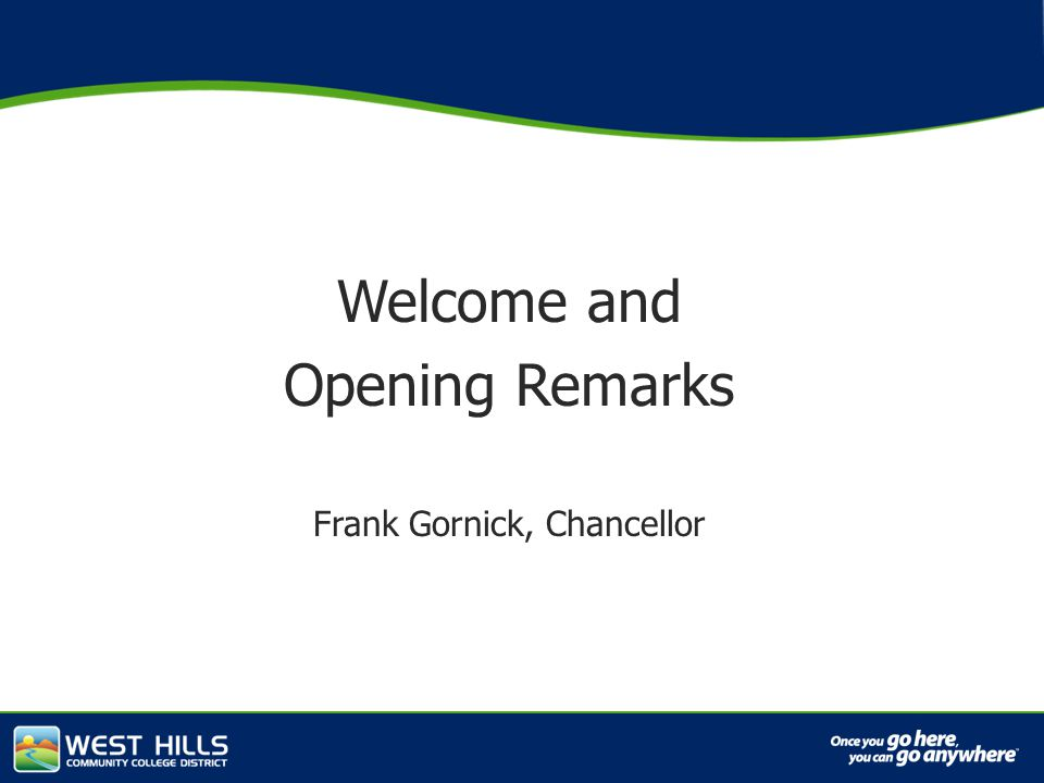 Capital Investments Welcome and Opening Remarks Frank Gornick, Chancellor