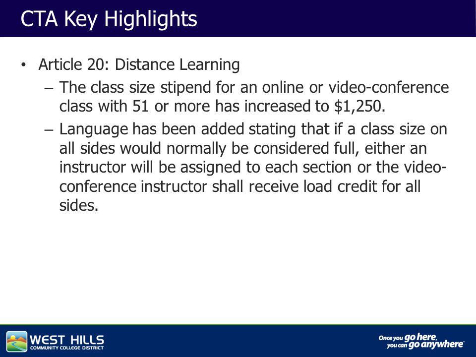 Capital Investments CTA Key Highlights Article 20: Distance Learning – The class size stipend for an online or video-conference class with 51 or more has increased to $1,250.