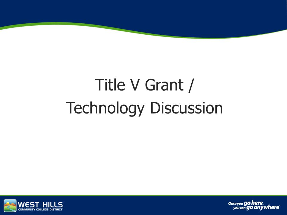 Capital Investments Title V Grant / Technology Discussion