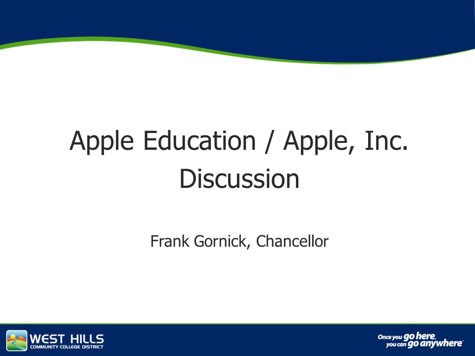 Capital Investments Apple Education / Apple, Inc. Discussion Frank Gornick, Chancellor