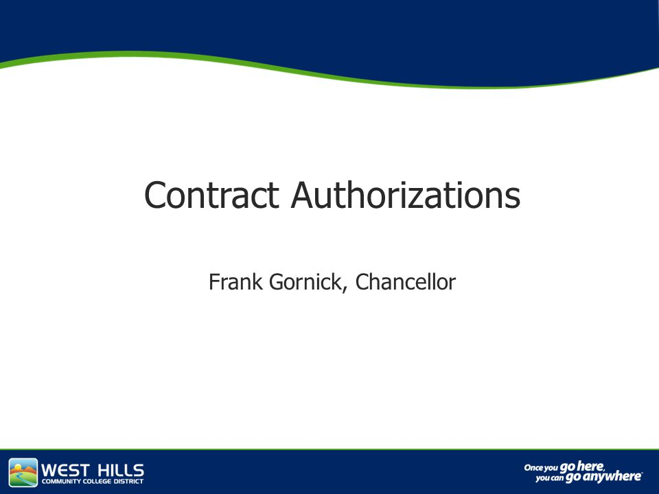 Capital Investments Contract Authorizations Frank Gornick, Chancellor