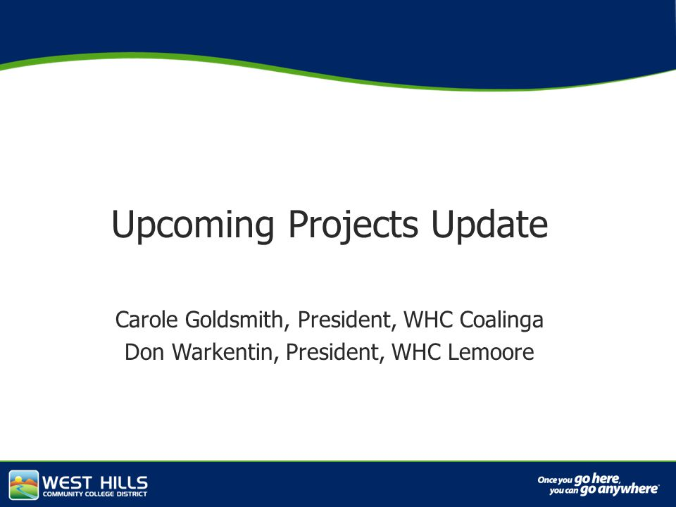 Capital Investments Upcoming Projects Update Carole Goldsmith, President, WHC Coalinga Don Warkentin, President, WHC Lemoore